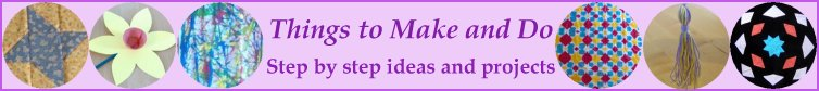 Things to make and do - free projects and ideas